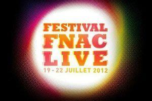 Festival Fnac Live - Concerts gratuits du 19 au 22 juillet 2012   Paris Secret et Insolite   Scoop.it