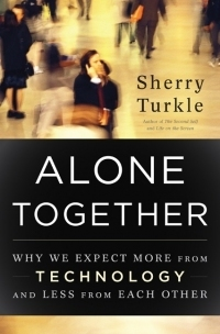 Alone Together by Sherry Turkle | Educommunication | Scoop.it