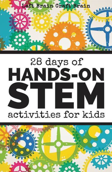 28 Days of Hands-On STEM Activities for Kids - Left Brain Craft Brain | Edu Technology | Scoop.it