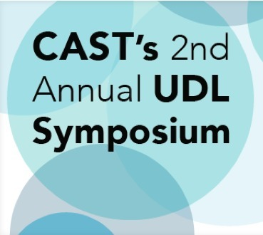 CAST's 2nd Annual UDL Symposium: Aug 8-10 | UDL - Universal Design for Learning | Scoop.it