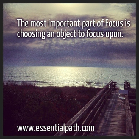 Focus | A Heart Centered Life | Scoop.it