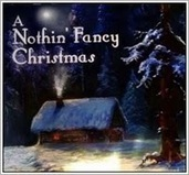Nothin' Fancy's First Christmas Album Available Now!   Acoustic Guitars and Bluegrass   Scoop.it