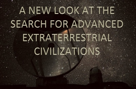 A New Look at the Search for Advanced Extraterrestrial Civilizations (VIDEO Interview) | SETI: The Search for Extraterrestrial Intelligence | Scoop.it