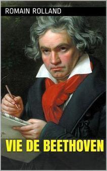 Vie de Beethoven par Romain Rolland. | allemagne musique | Scoop.it