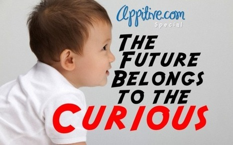 The Future Belongs to the Curious | An Eye on New Media | Scoop.it