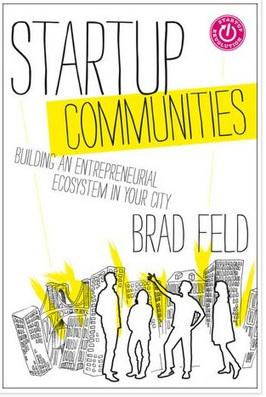 Startup Communities - Building Regional Clusters | Empreendedorismo para startups | Scoop.it