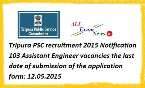 Tripura PSC recruitment 2015 Notification 103 Assistant Engineer vacancies - All Exam News|Results|Exam Results|Recruitment 2015 | All Exam News | Scoop.it