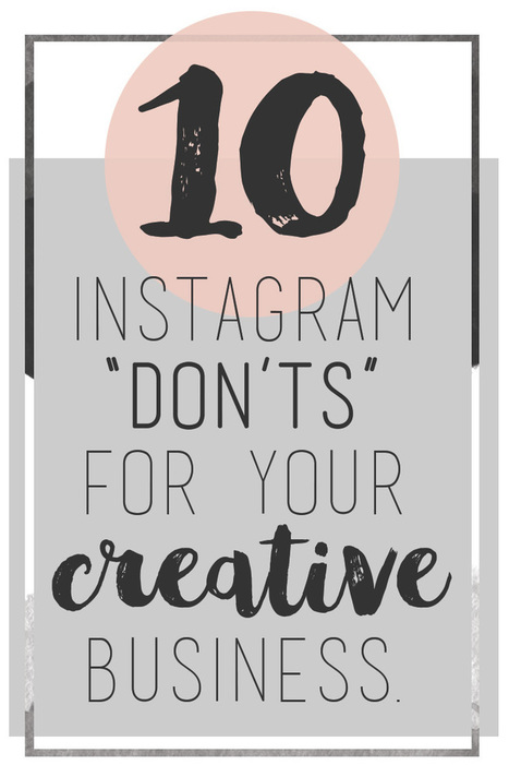 10 Instagram Don'ts for Your Creative Business | GooglePlus Expertise | Scoop.it