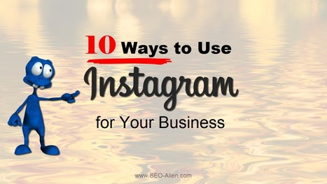 10 Ways to Use Instagram for Your Business | Allround Social Media Marketing | Scoop.it