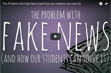 Fake News is a Real Problem. Here's How Students Can Solve It.   aect   Scoop.it