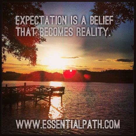 Expectations become reality | A Heart Centered Life | Scoop.it