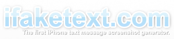 ifaketext.com | The first iPhone text message screenshot generator. | Active Latin Teaching | Scoop.it