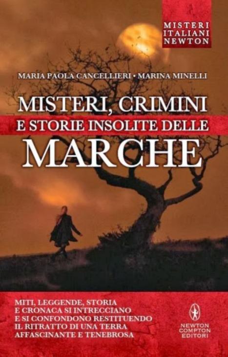 Misteri, crimini e storie insolite delle Marche | Le Marche un'altra Italia | Scoop.it