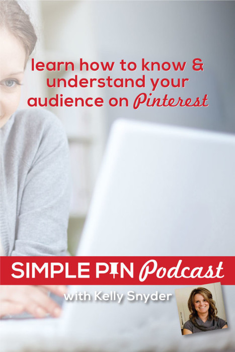 How to Know & Understand Your Audience on Pinterest | content curation in education | Scoop.it