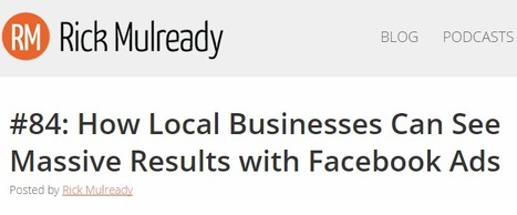 #84: How Local Businesses Can See Massive Results with Facebook Ads | Local SEO for local businesses | Scoop.it