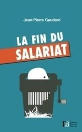 Le salariat  a vécu | Actualités sociales | Scoop.it