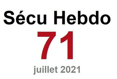Sécu Hebdo n°71 du 10 juillet 2021