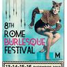 8th ROME BURLESQUE FESTIVAL