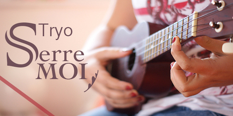 Ukulele Tryo Serre moi - Video + tablature | tablature et partition ukulele | Scoop.it