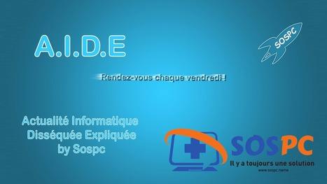A.I.D.E, votre hebdo sur l'actu informatique #2 | Freewares | Scoop.it