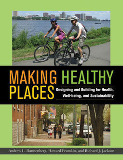 Making Healthy Places: Designing and Building for Health, Well-being, and Sustainability | green streets | Scoop.it
