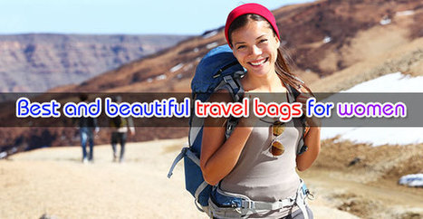 Top 10 Best travel bags for women - Best wallet 2015 - 2016 | Best bag 2016 | Scoop.it