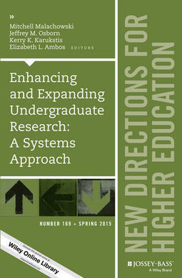 Wiley: Enhancing and Expanding Undergraduate Research: A Systems Approach: New Directions for Higher Education, Number 169 - Mitchell Malachowski, Jeffrey M. Osborn, Kerry K. Karukstis, et al | Effective STEM Education                                      (Mostly HigherEd & Biotechnology-relevant) | Scoop.it