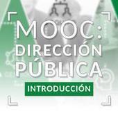 [MOOC] Dirección Pública: Introducción | Conecta 13 | Educacion, ecologia y TIC | Scoop.it