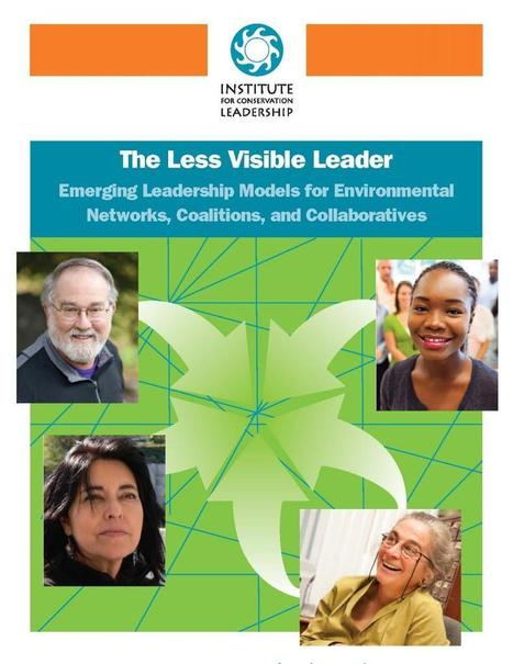 The Less Visible Leader | Institute for Conservation Leadership | Leadership and Networks | Scoop.it