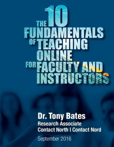 Initiating instructors to online learning: 10 fundamentals | Tony Bates | Educando en la SIC | Scoop.it