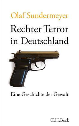 Eine allzu lange unterschätzte Gefahr - Olaf Sundermeyer: Rechter Terror in Deutschland. Täter, Opfer und der hilflose Staat - via literaturkritik.de 28.02.2013 | offene Ablage: nothing to hide | oAnth-miscellaneous | Scoop.it