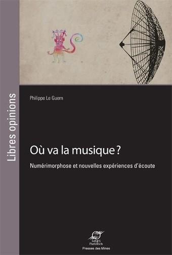 Où va la musique ? Actes du colloque Musimorphoses | Paris 13 novembre 2015 | Politiques culturelles canadiennes et numérique | Scoop.it