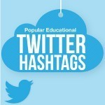 Popular Educational Twitter Hashtags | Muskegon Public Schools Tech News | Scoop.it