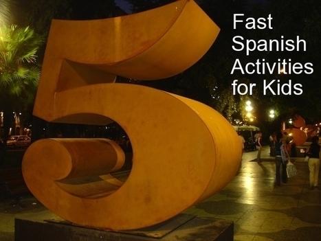 5 Fast Spanish Activities for Kids - Spanish Playground | My Love for Spanish Teaching | Scoop.it