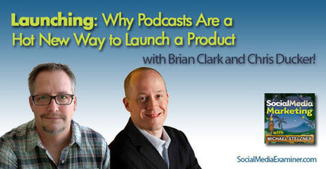 Launching, Why Podcasts Are a Hot New Way to Launch a Product | Digital-News on Scoop.it today | Scoop.it
