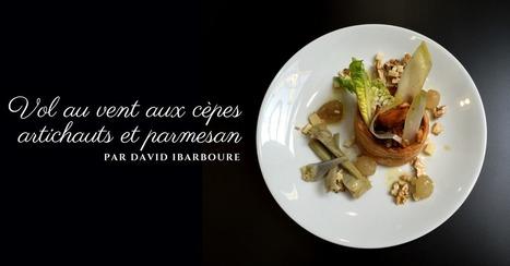 Vol au vent aux cèpes, artichauts et parmesan par David Ibarboure - Essor | Cuisine et cuisiniers | Scoop.it
