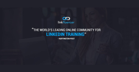 Free LinkedIn Training | Linkfluencer | For All Linkedin Lovers | Scoop.it