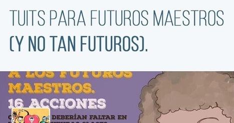 Tuits para futuros maestros (y no tan futuros) | Orientación Educativa - Enlaces para mi P.L.E. | Scoop.it