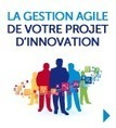 IDP - Formation: La Gestion agile de votre projet d'innovation | Homo Agilis (Collective Intelligence, Agility and Sustainability : The Future is already here) | Scoop.it