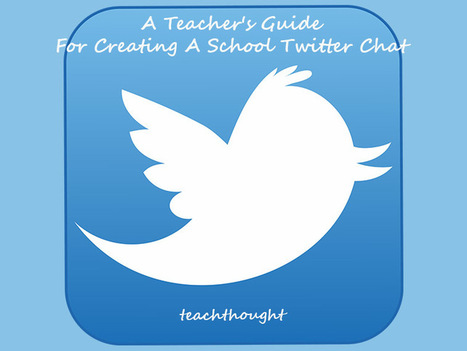 A Teacher's Guide For Creating A School Twitter Chat | Twitter for Teachers | Scoop.it