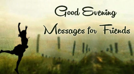 Beautiful Good Evening Messages For Friends Wit