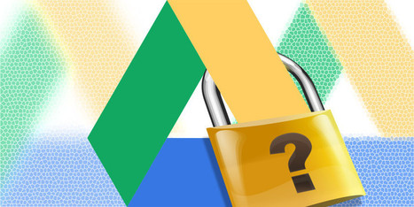 How Secure Are Your Documents In Google Drive? | Simple Tips for Teaching with Technology | Scoop.it