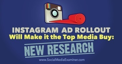 Instagram Ad Rollout Will Make It the Top Media Buy: New Research | Marketing & Webmarketing | Scoop.it