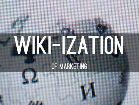 The Wiki-ization Of Marketing - A Haiku Deck by Martin Smith | Social Marketing Revolution | Scoop.it