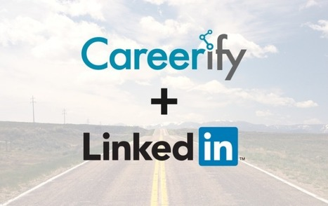 #LinkedIn's Careerify deal could help your company win more battles for talent | Social Media e Innovación Tecnológica | Scoop.it