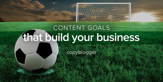 10 Content Marketing Goals Worth Pursuing