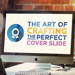 The Art of Crafting the Perfect Cover Slide | Planning | Scoop.it