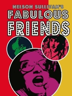 Nelson Sullivan's Fabulous Friends | art;video | Scoop.it
