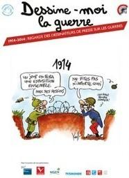 Dessine-moi la guerre – 1914 / 2014 | La Grande Guerre | Scoop.it