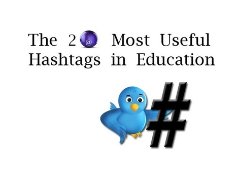 The 20 Top #hashtags In Education | Trends in e-learning | Scoop.it